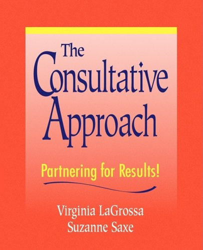 The Consultative Approach: Partnering For Results!